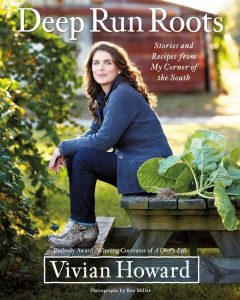Vivian Howard's exceptional storytelling and recipes from the south can be found in her book, Deep Run Roots
