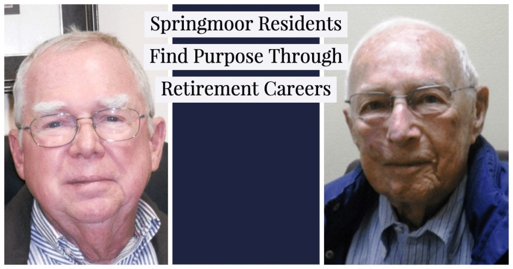 David and Carl find purpose through their retirement careers while they enjoy an active lifestyle at Springmoor.